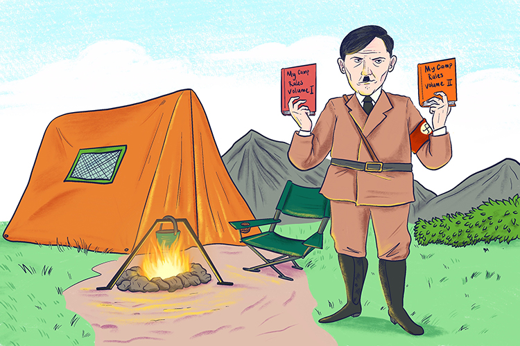 My Camp (Mein Kampf) , my rules. Hitler produced two volumes with the rules of how Germany should be run.