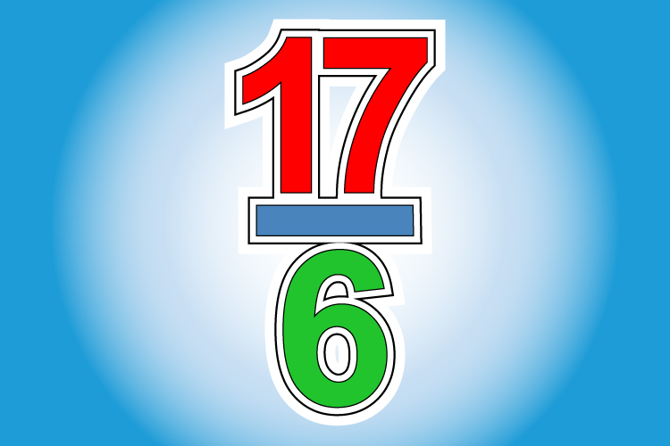 17 is the numerator and 6 is the denominator