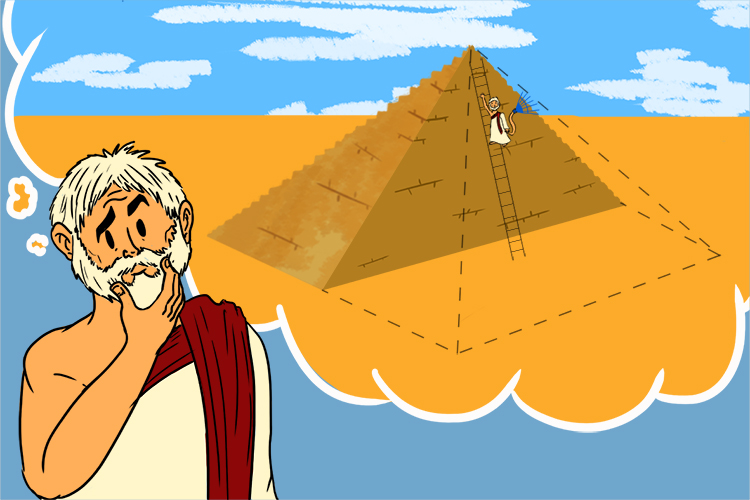 By chopping the pyramid in half it would make it very easy to measure but he couldn't